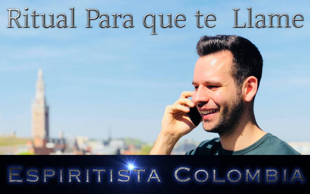 Ritual Para que te llame Espiritista Colombia